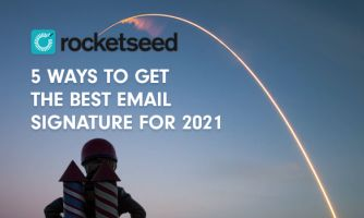 Rocketseed - 5 ways to get the best email signature for 2021
